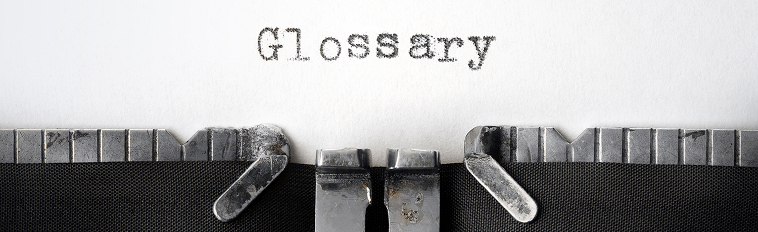 Picture of the word Glossary typed on piece of paper..