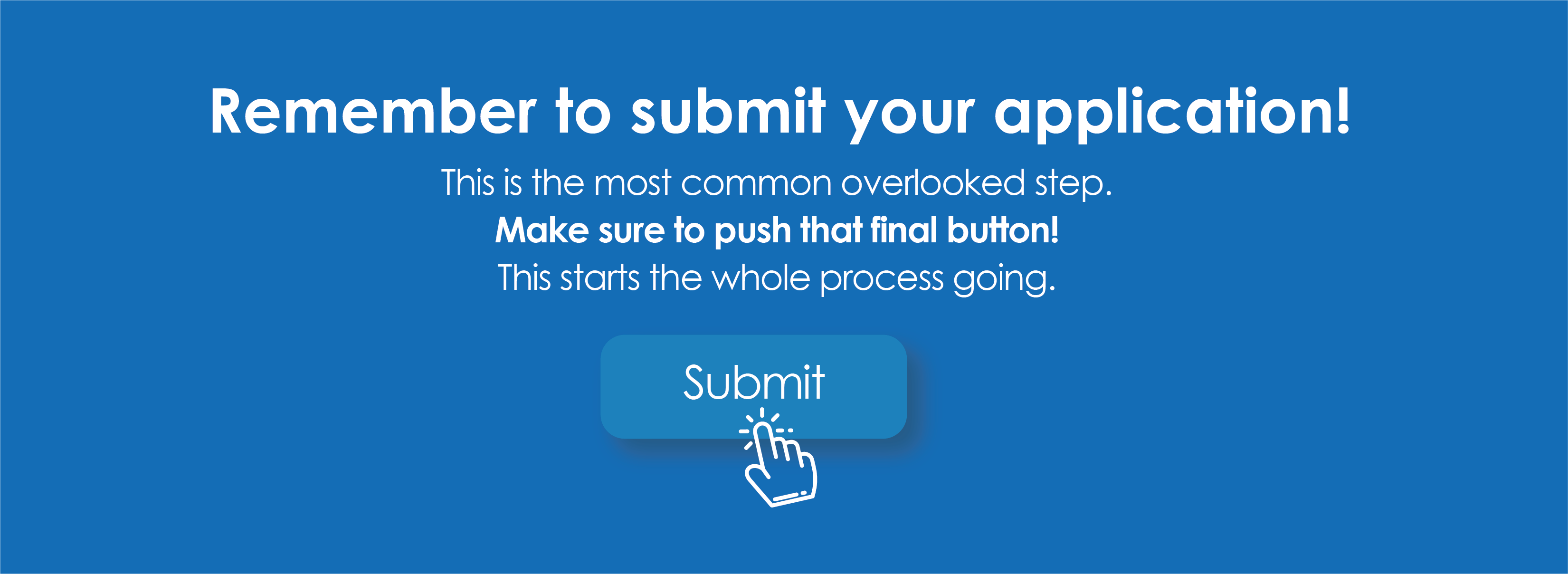 Make sure to push that final button!This starts the whole process